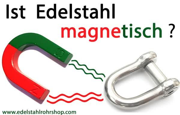Sehr Ist Edelstahl magnetisch oder nicht? Woran liegt das? XZ56